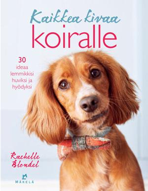 Kuva - Rachelle Blondel: Kaikkea kivaa koiralle