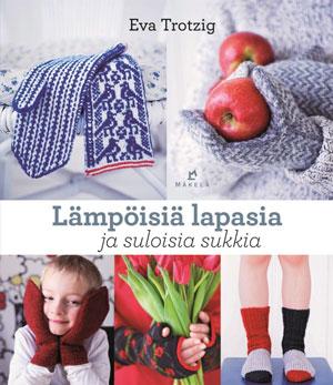 Kuva - Eva Trotzig: Lämpöisiä lapasia ja suloisia sukkia