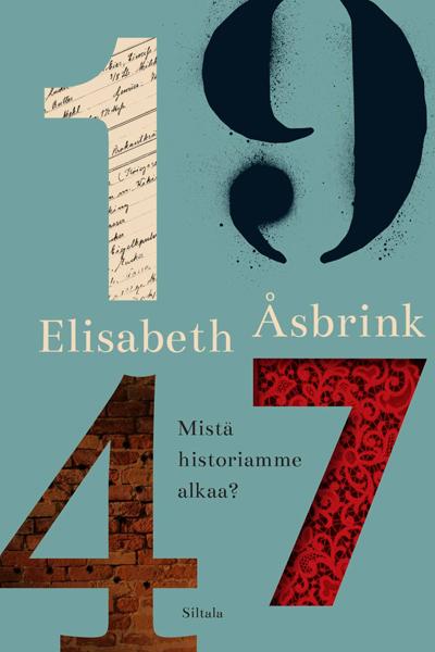 Elisabet Åsbrink: 1947 – Mistä historiamme alkaa?