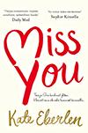 Miss You, Kate Eberlen, romantiikka, parisuhde, kirja, kirjallisuus, uutuuskirja 2018