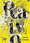 Eeva Rohas, Raivo, romaani, uutuusromaani 2018, parisuhde, avioero, romaani parisuhteista, romaani parisuhteesta