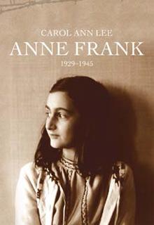 Carol Ann Lee: Anne Frank 1929-1945. Nuoren tytön elämä