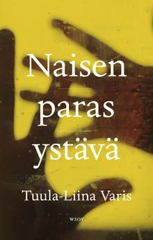 Tuula-Liina Varis: Naisen paras ystävä